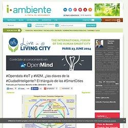 #Opendata #IoT y #M2M, ¿las claves de la #CiudadInteligente? El triángulo de las #SmartCities