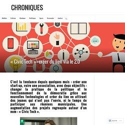 «Civic Tech» : créer du lien via le 2.0 – CHRONIQUES