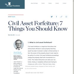 Civil Asset Forfeiture: 7 Things You Should Know