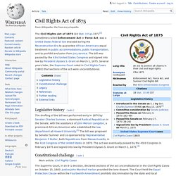 Civil Rights Act of 1875 - Wikipedia