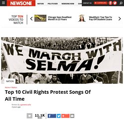 Top 10 Civil Rights Protest Songs Of All Time