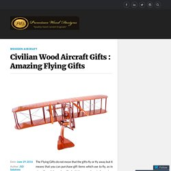 Civilian Wood Aircraft Gifts : Amazing Flying Gifts – Premium Wood Designs