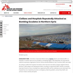Civilians and Hospitals Repeatedly Attacked as Bombing Escalates in Northern ...