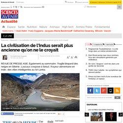 La civilisation de l'Indus serait plus ancienne qu'on ne le croyait