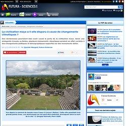La civilisation maya a-t-elle disparu à cause de changements climatiques ?