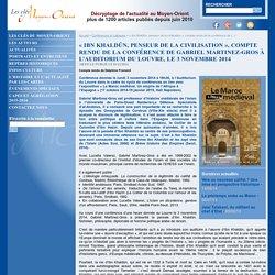 « Ibn Khaldûn, penseur de la civilisation », compte rendu de la conférence de Gabriel Martinez-Gros à l'auditorium du Louvre, le 3 novembre 2014