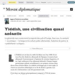 Yiddish, une civilisation quasi anéantie, par Henri Minczeles (Le Monde diplomatique, août 2005)
