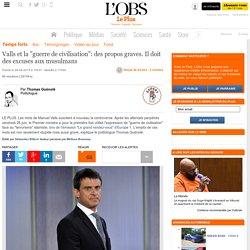 """Valls et la """"guerre de civilisation"""": des propos graves. Il doit des excuses aux musulmans"""