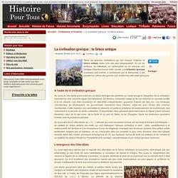 La civilisation grecque : la Grèce antique