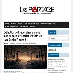 Extinction de l'espèce humaine — le suicide de la civilisation industrielle (par Guy McPherson)