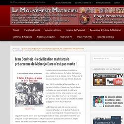 Jean Boulnois – la civilisation matriarcale pré-aryenne de Mohenjo Daro n'est pas morte !