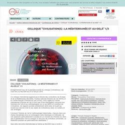 """Colloque """"Civilisation(s) : la Méditerranée et au-delà"""" 1/3 - Institut national d'histoire de l'art"""