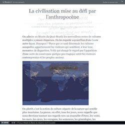 La civilisation mise au défi par l'anthropocène