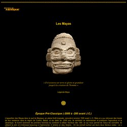 Les Mayas - La civilisation mythique du Mexique