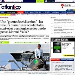 """Une """"guerre de civilisation"""": les valeurs humanistes occidentales sont-elles aussi universelles que le pense Manuel Valls?"""