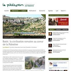 Battir, la civilisation romaine au coeur de la Palestine - Le Philistin
