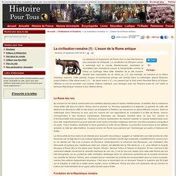La civilisation romaine (1) : L'essor de la Rome antique