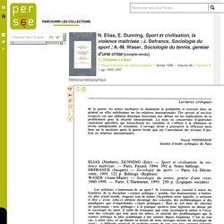 N. Elias, E. Dunning, Sport et civilisation, la violence maîtrisée ; J. Defrance, Sociologie du sport ; A.-M. Waser, Sociologie du tennis, genèse d'une crise
