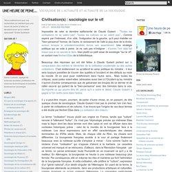 Civilisation(s) : sociologie sur le vif - Une heure de peine...