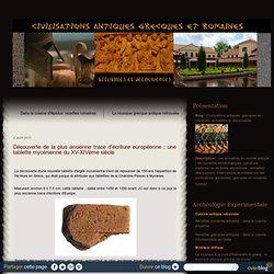 Découverte de la plus ancienne trace d'écriture européenne : une tablette mycénienne du XV-XIVème siècle