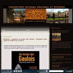 Bordeaux : exposition au temps des Gaulois : l'Aquitaine avant Cesar-du 15/09/12 au 17/03/13