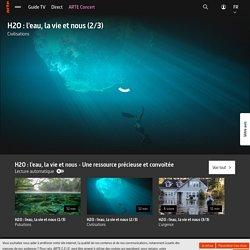 H2O : l'eau, la vie et nous (2/3) - Civilisations