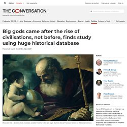 Big gods came after the rise of civilisations, not before, finds study using huge historical database