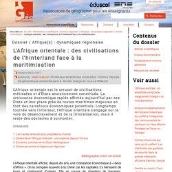 L'Afrique orientale : des civilisations de l'hinterland face à la maritimisation