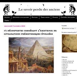 Le savoir perdu des anciens: 17 découvertes suggérant l'existence de civilisations préhistoriques évoluées