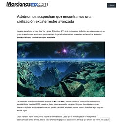 Astrónomos sospechan que encontramos una civilización extraterrestre avanzada - Marcianos