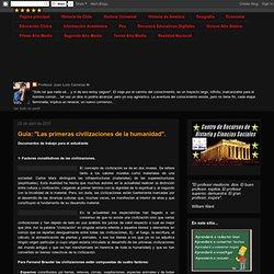 """Centro de Recursos de Historia y Ciencias Sociales: Guía: """"Las primeras civilizaciones de la humanidad""""."""