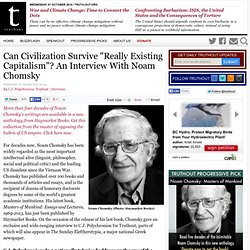"Can Civilization Survive ""Really Existing Capitalism""? An Interview With Noam Chomsky"