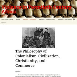 The Philosophy of Colonialism: Civilization, Christianity, and Commerce