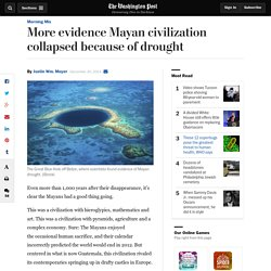More evidence Mayan civilization collapsed because of drought