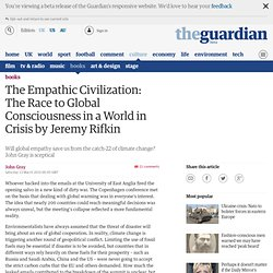 The Empathic Civilization: The Race to Global Consciousness in a World in Crisis by Jeremy Rifkin | Book review