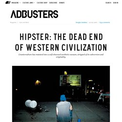 Hipster: The Dead End of Western Civilization