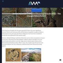 Ancient Anunnaki Civilization Discovered In South Africa – This Changes History Forever!
