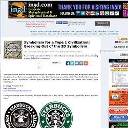 Symbolisme pour un type 1 civilisations; Sortir du Symbolisme 3D | in5d.com | ésotérique, Base de données spirituel et métaphysique |