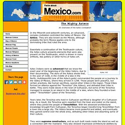 a brief history about the aztec indians Learn more about the history of the ancient crop of chia aztec rulers received chia seeds as an annual tribute from conquered nations, and the seeds were offered to the gods during religious ceremonies aztec food market at tecnochitlan (source.