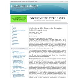 Game Research - The art, business, and science of video games » Civilization and Its Discontents: Simulation, Subjectivity, and Space