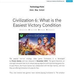 Civilization 6: What is the Easiest Victory Condition – Technology Point