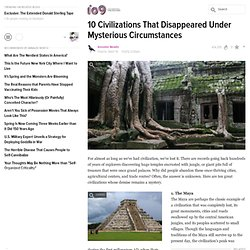 10 Civilizations That Disappeared Under Mysterious Circumstances