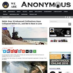 NASA: Over 32 Advanced Civilizations Have Collapsed Before Us, and We're Next in Line AnonHQ