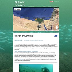 Franck Goddio: Projects: Sunken civilizations: Introduction