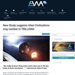 EWAO New Study suggests Alien Civilizations may number in TRILLIONS
