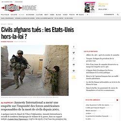 Civils afghans tués : lesEtats-Unis hors-la-loi?