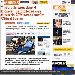 """""""14 civils tués dont 4 blancs"""": le malaise des titres de 20Minutes sur la Côte d'Ivoire"""