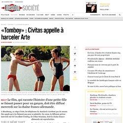 «Tomboy» : Civitas appelle à harceler Arte