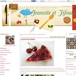 CLAFOUTIS DE CERISES - Jeanotte et Jifoutou