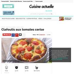 Clafoutis aux tomates cerise, facile et pas cher